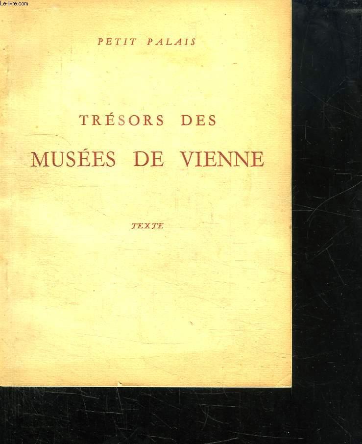TRESORS DES MUSEES DE VIENNE.