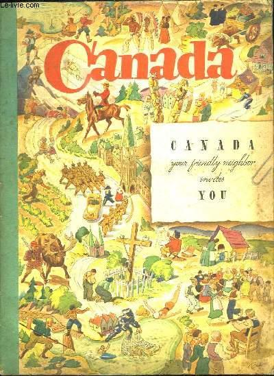 CANADA YOUR FRIENDLY NEIGHBOR INVITES YOU. TEXTE EN ANGLAIS.