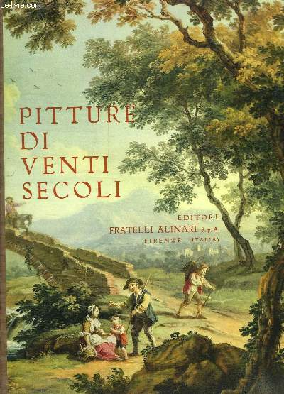 PITTURE DI VENTI SECOLI. PEINTURES DE VINGT SIECLES. PAINTING OF TWENTY CENTURIES.