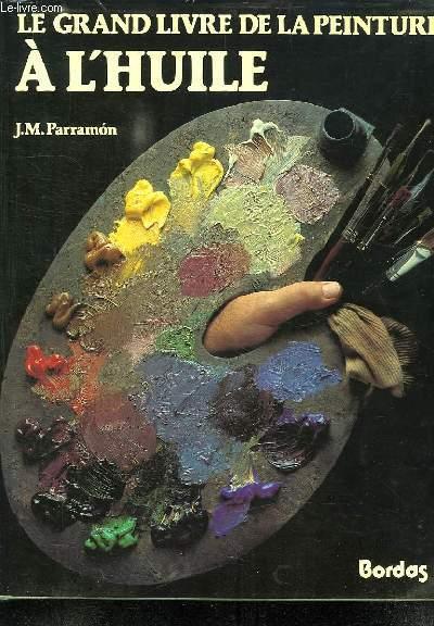 Le grand livre de la peinture a l huile histoire etude for Materiel peinture a l huile