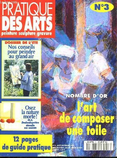 PRATIQUE DES ARTS PEINTURE SCULTURE GRAVURE N° 3. SOMMAIRE: PROPOS SUR LE DESSIN, APPRENEZ VOS GAMMES, COLLEZ VOS REVES...
