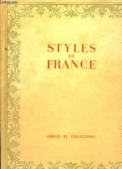 STYLES DE FRANCE. OBJETS ET COLLECTIONS DE 1610 A 1920.