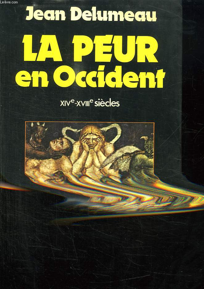 LA PEUR EN OCCIDENT. XIV - XVIII SIECLES. UNE CITE ASSIEGEE.
