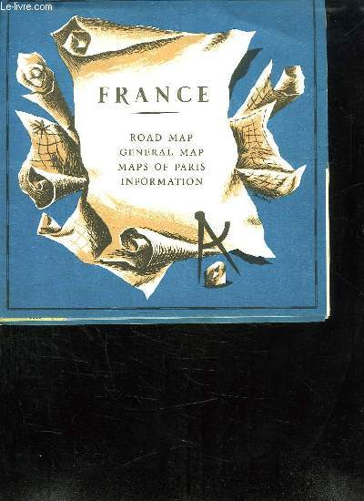 FRANCE. ROAD MAP, GENERAL MAP,  MAPS OF PARIS INFORMATION. TEXTE EN ANGLAIS.