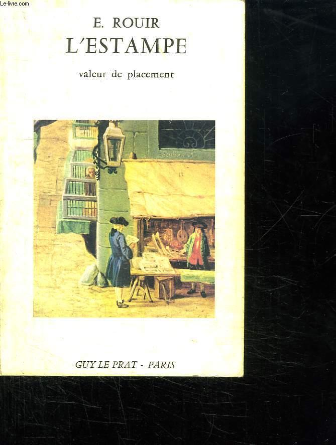 L ESTAMPE. VALEUR DE PLACEMENT. CONSEILS AUX AMATEURS ET  COLLECTIONNEURS.