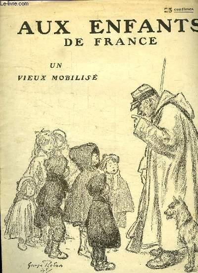 AUX ENFANTS DE FRANCE. UN VIEUX MOBILISE.
