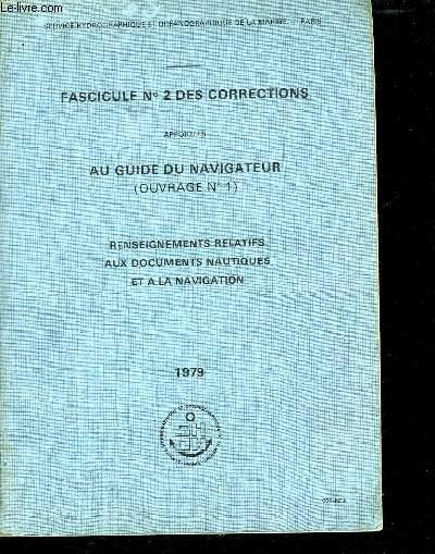 FASCICULE N° 2 DES CORRECTIONS APPORTEES AU GUIDE DU NAVIGATEURS. RENSEIGNEMENTS RELATIFS AUX DOCUMENTS NAUTIQUES .