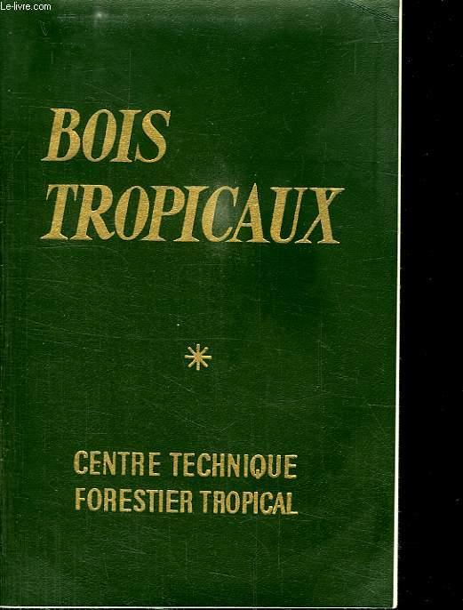 BOIS TROPICAUX. PLAQUETTE DOCUMENTAIRE.
