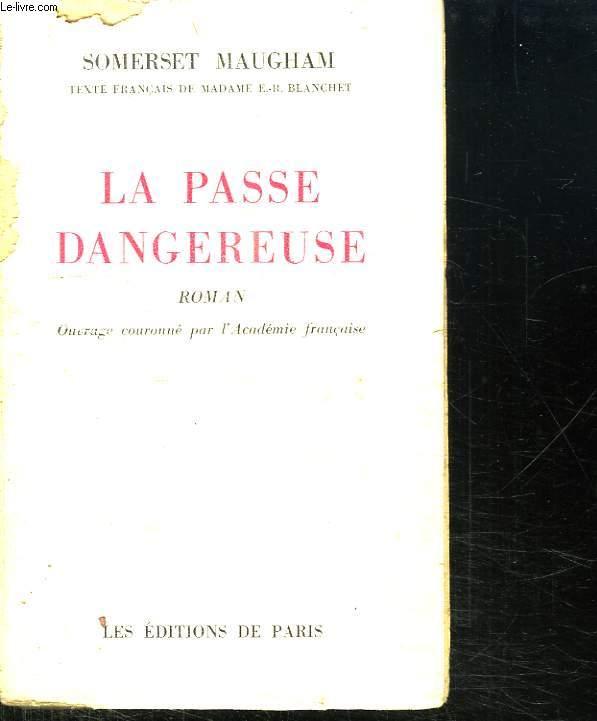 LA PASSE DANGEREUSE.