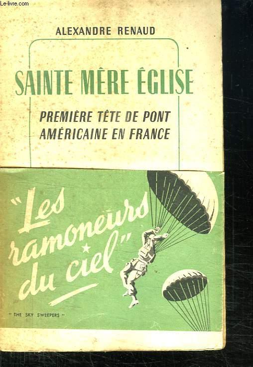 SAINTE MERE EGLISE. PREMIERE TETE DE PONT AMERICAINE EN FRANCE. 6 JUIN 1944.