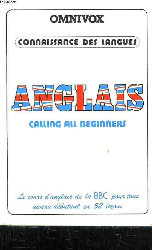 CALLING ALL BEGINNERS ET TOUS CEUX QUI VEULENT SE REMETTRE A L ANGLAIS.