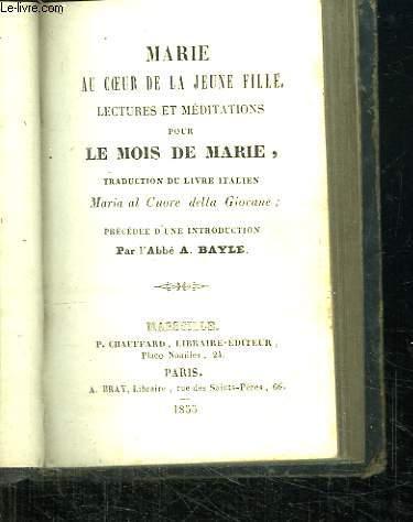 MARIE AU COEUR DE LA JEUNE FILLE, LECTURES ET MEDITATIONS POUR LE MOIS DE MARIE.