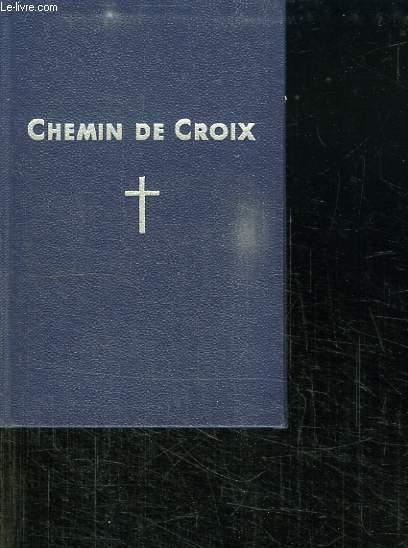 CHEMIN DE CROIX ILLUSTRE ET MEDITE.