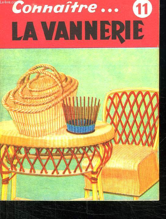 LA VANNERIE. COLLECTION CONNAITRE N° 11.