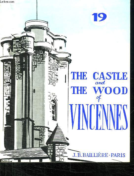 THE CASTLE AND THE WOOD IF VINCENNES. COLLECTION CONNAITRE N° 19. TEXTE EN ANGLAIS.