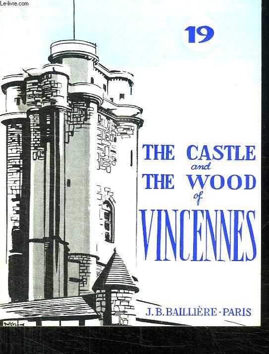 THE CASTLE AND THE WOOD IF VINCENNES. COLLECTION CONNAITRE N° 19. TEXTE EN ANGLAIS.