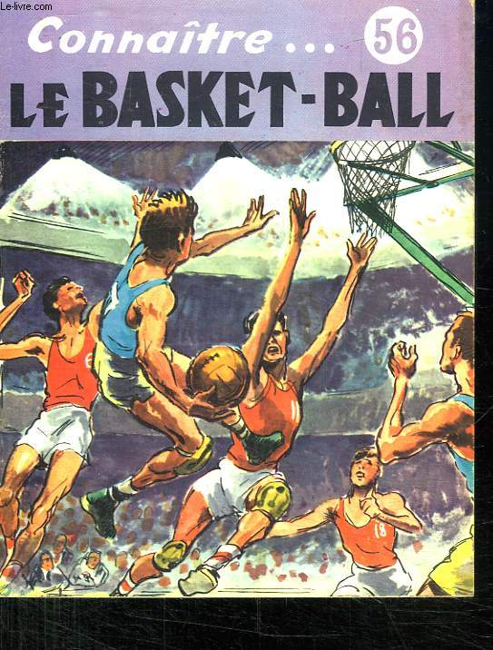 LE BASKET BALL. COLLECTION CONNAITRE N° 56.