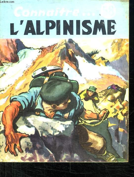 L ALPINISME. COLLECTION CONNAITRE N° 58.