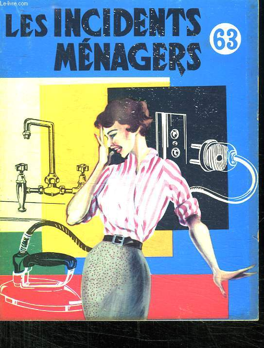 LES INCIDENTS MENAGERS. COLLECTION CONNAITRE N° 63.