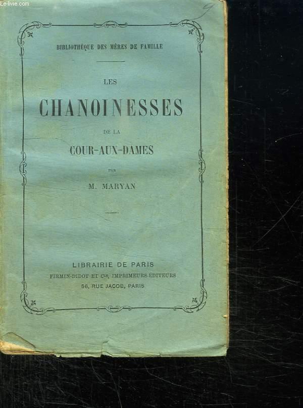LES CHANOINESSES DE LA COUR AUX DAMES.