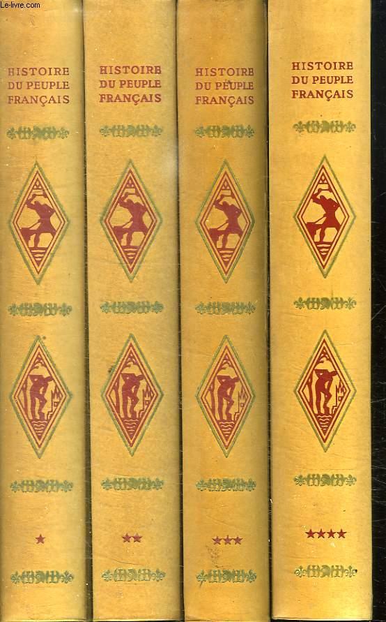 4 TOMES. HISTOIRE DU PEUPLE FRANCAIS. TOME 1: DES ORIGINES AU MOYEN AGE PAR REGINE PERNOUD.TOME 2: DE JEANNE D ARC A LOUIS XIV PAR EDMOND POGNON. TOME 3: DE LA REGENCE AUX TROIS REVOLUTIONS DE PIERRE LAFUE.  TOME 4:DE 1848 A NOS JOURS PAR GEORGES DUVEAU.
