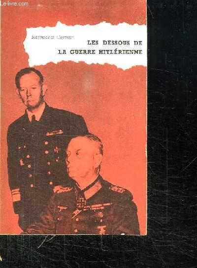 LES DESSOUS DE LA GUERRE HITLERIENNE.
