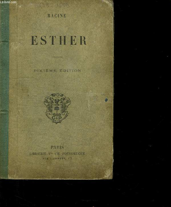 ESTHER TRAGEDIE TIREE DE L ECRITURE SAINTE.
