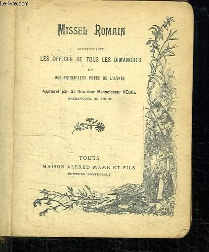 MISSEL ROMAIN CONTENANT LES OFFICES DE TOUS LES DIMANCHES ET DES PRINCIPALES FETES DE L ANNEE.
