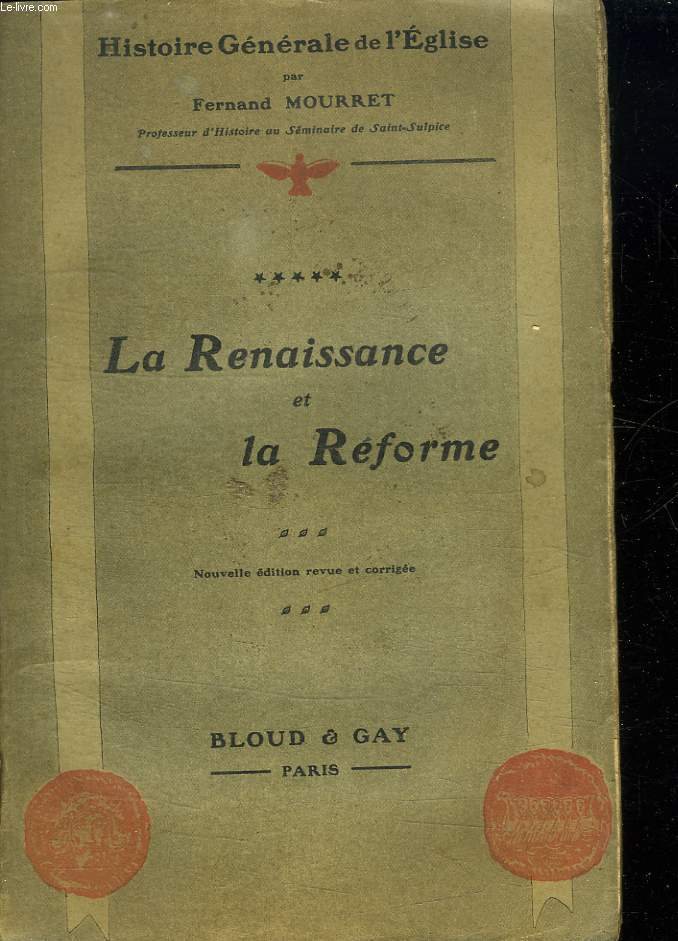 HISTOIRE GENERALE DE L EGLISE. LA RENAISSANCE ET LA REFORME TOME 5.