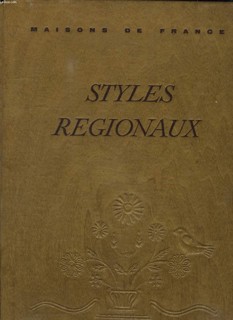 STYLES REGIONAUX. ARCHITECTURE. MOBILIER. DECORATION. NORMANDIE, BOURGOGNE, PAYS DE L OUEST, PAYS DE LOIRE.