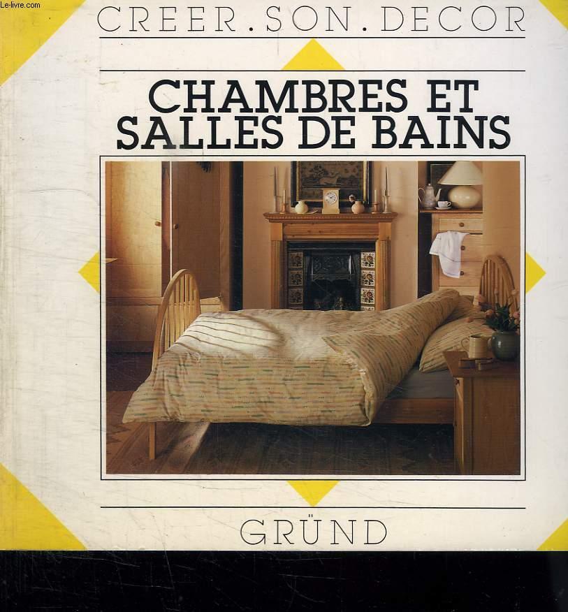CREER SON DECOR. CHAMBRES ET SALLES DE BAINS.