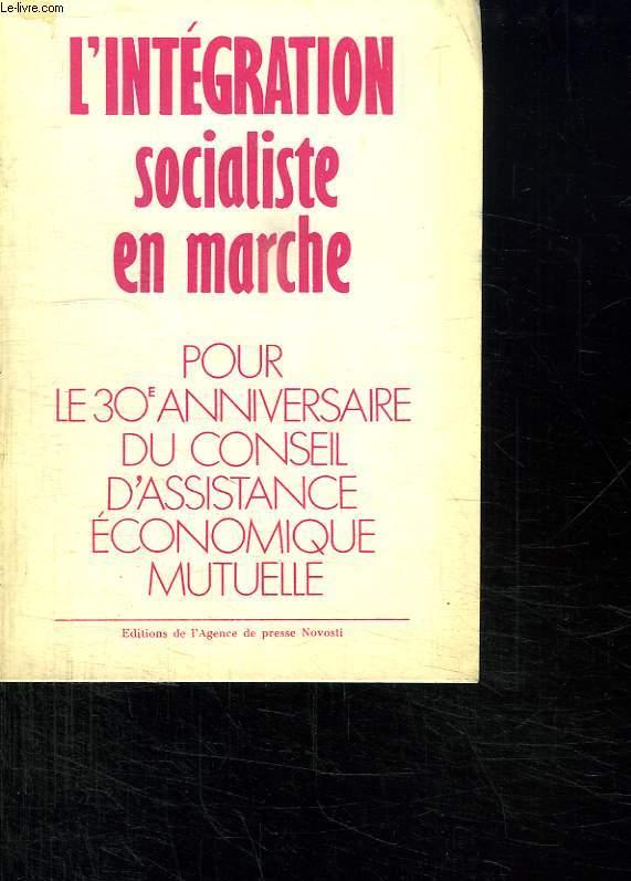 L INTEGRATION SOCIALISTE EN MARCHE.