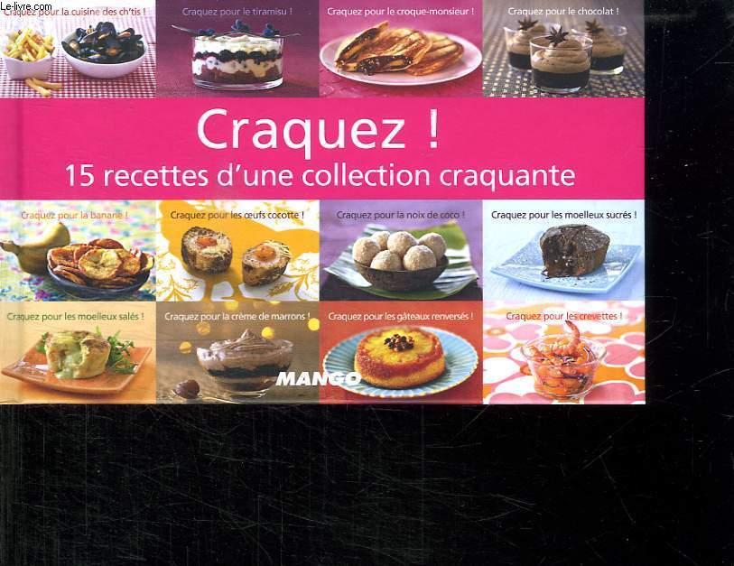 CRAQUEZ ! 15 RECETTES D UNE COLLECTION CRAQUANTE.