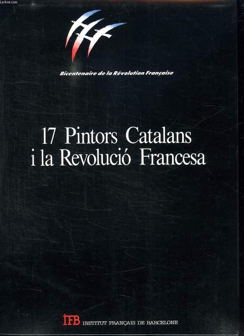 17 PINTORS CATALANS I LA REVOLUCIO FRANCESA. TEXTE EN ESPAGNOL.