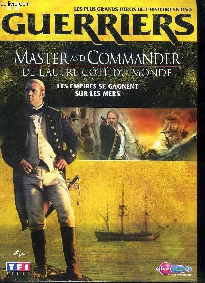 LES PLUS GRANDS HEROS DE L HISTOIRE EN DVD . GUERRIERS N° 9. MASTER ANS COMMANDER DE L AUTRE COTE DU MONDE. LES EMPIRES SE GAGNENT SUR LES MERS.