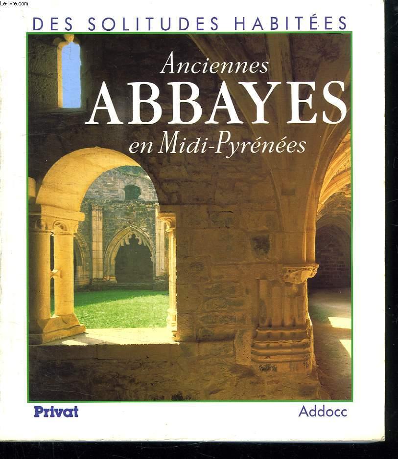 DES SOLITUDES HABITEES. ANCIENNES ABBAYES EN MIDI PYRENEES.