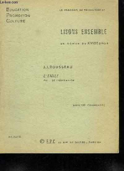 LISONS ENSEMBLE. J J ROUSSEAU. L EMILE OU DE L EDUCATION.