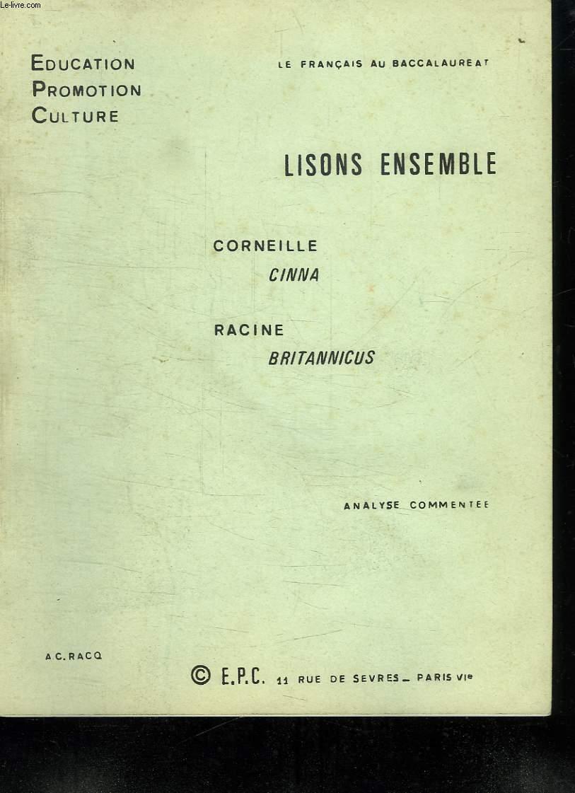 LISONS ENSEMBLE. CORNEILLE CINNA. RACINE BRITANNICUS.
