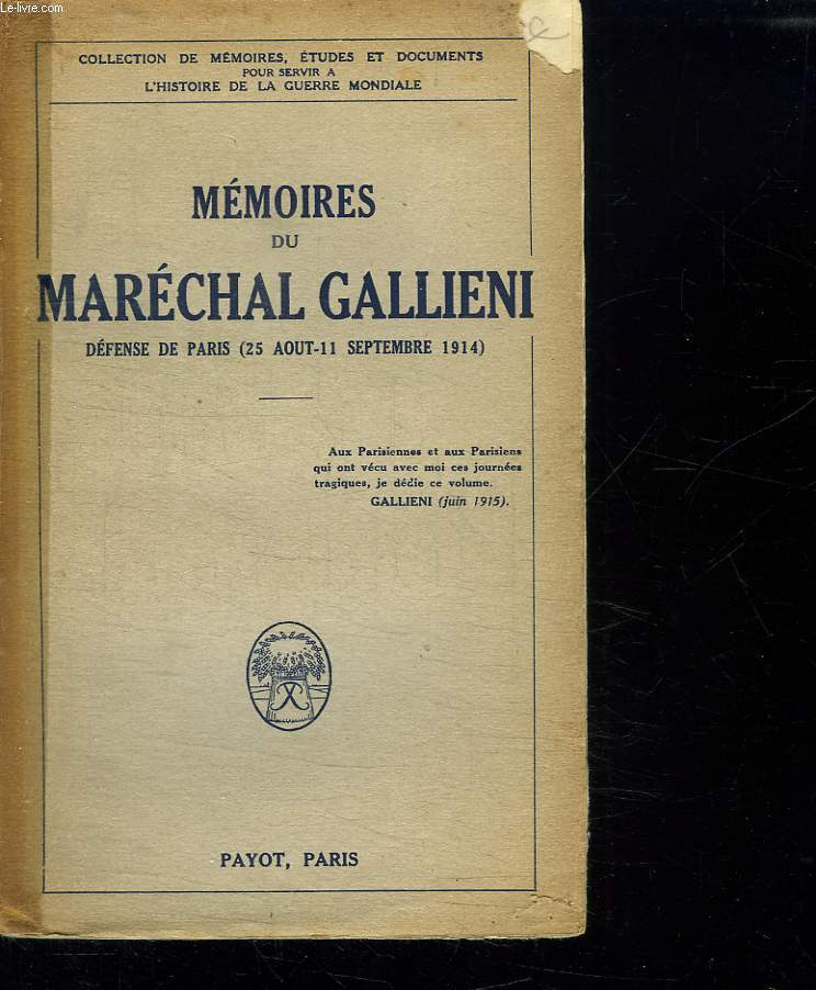 MEMOIRES DU MARECHAL GALLIENI. DEFENSE DE PARIS. 25 AOUT 11 SEPTEMBRE 1914.