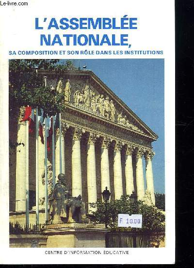 L ASSEMBLEE NATIONALE, SA COMPOSITION ET SON ROLE DANS LE LES INSTITUTIONS.