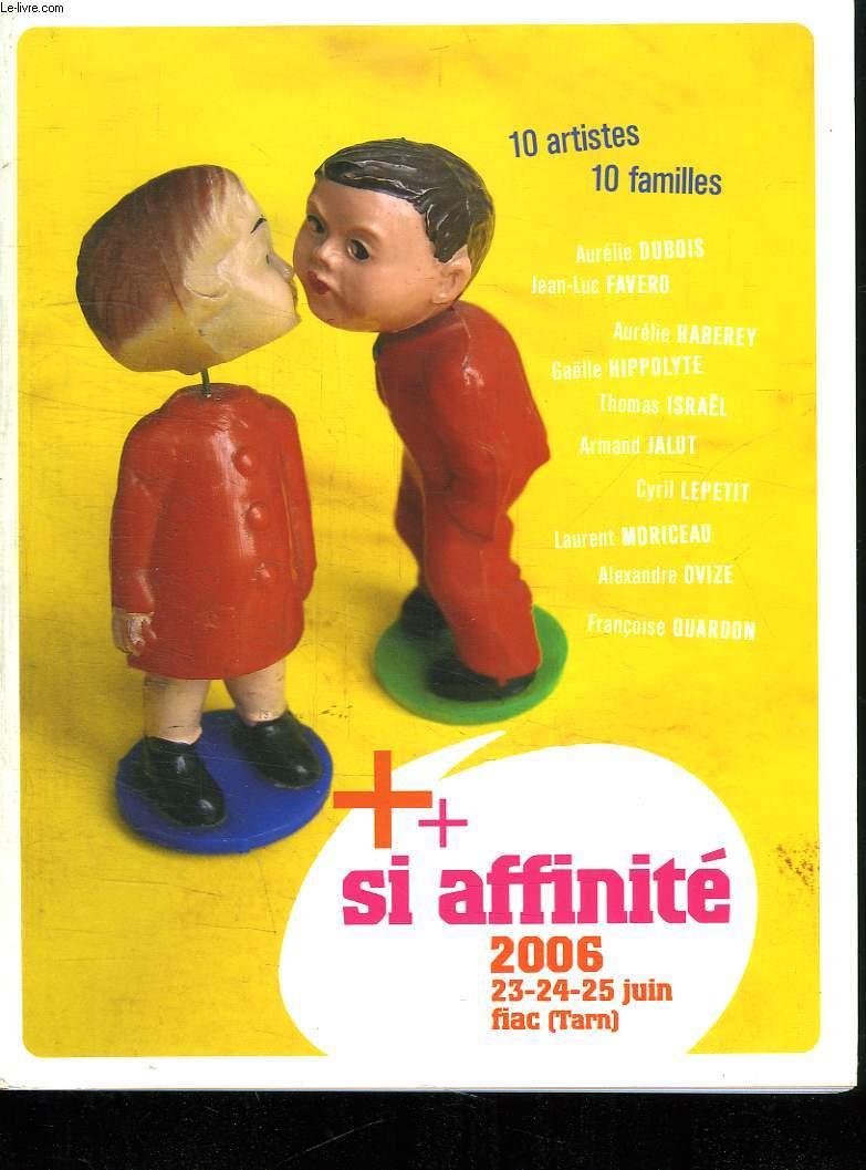 + SI AFFINITE 2006. 23 - 24 - 25 JUIN. A FIAC DANS LE TARN. UN CD OFFERT.