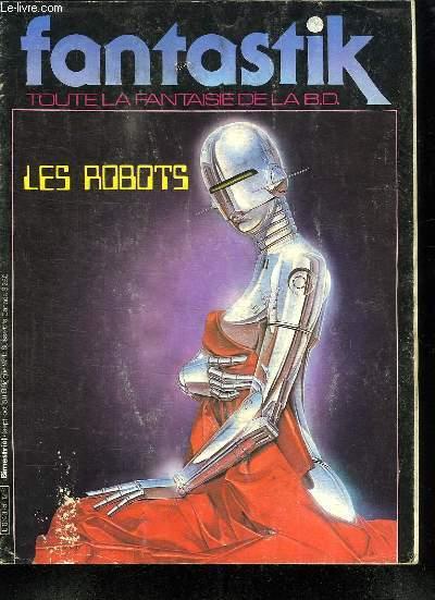 FANTASTIK N° 5. TOUTE LA FANTAISIE DE LA BD. LES ROBOTS.