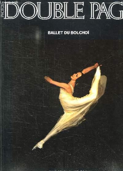 DOUBLE PAGE. N° 43. BALLET DU BOLCHOI PAR VLADIMIR PCHOLJIN ET RENE SIRVIN.