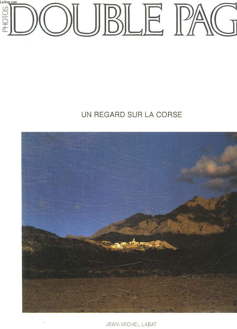 DOUBLE PAGE. N° 47. UN REGARD SUR LA CORSE PAR JEAN MICHEL LABAT.