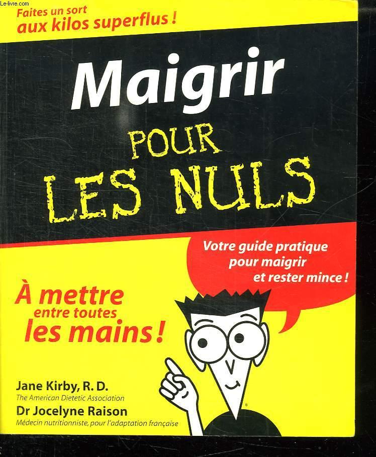 MAIGRIR POUR LES NULS.