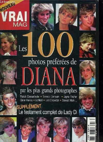 VRAI MAG. LES 100 PHOTOS PREFEREES DE DIANA PAR LES PLUS GRANDS PHOTOGRAPHES.