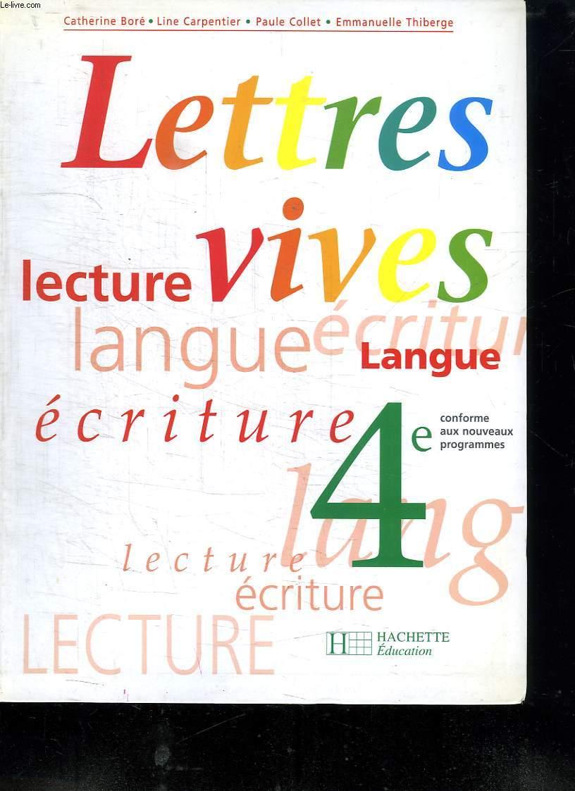 LETTRES VIVES. LECTURES LANGUE ECRITURE. 4 e .