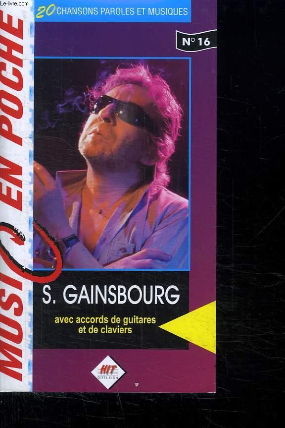 MUSIC EN POCHE N° 16. S GAINSBOURG AVEC ACCORDS DE GUITARES ET DE CLAVIERS. 20 CHANSONS PAROLES ET MUSIQUES.