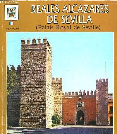 REALES ALCAZARES DE SEVILLA. PALAIS ROYAL DE SEVILLE.
