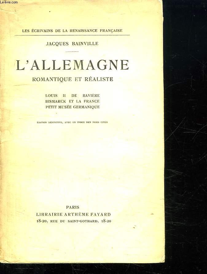 L ALLEMAGNE. ROMANTIQUE ET REALISTE. LOUIS II DE BAVIERE BISMARCK ET LA FRANCE PETIT MUSEE GERMANIQUE.